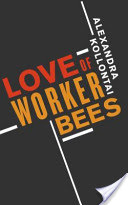 Love of Worker Bees by Alexandra Kollontai, translated by Cathy Porter